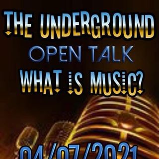 Episode 7 - Open Talk what is music?