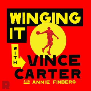 Podcast Spotlight—Winging It With Vince Carter and Annie Finberg