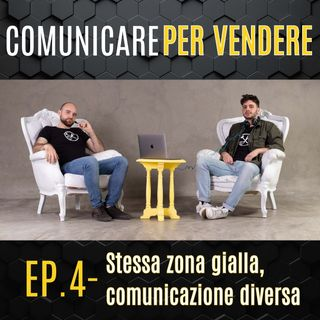 Episodio 4 - Stessa zona gialla, comunicazione diversa