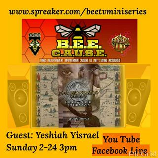 Bee Cause Special Guest Yeshiah Yisrael