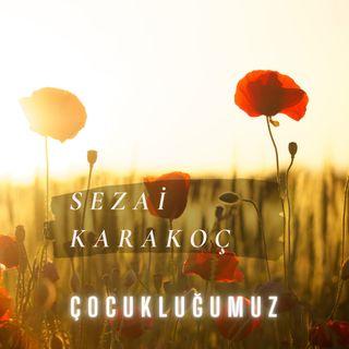 Sezai Karakoç- Çocukluğumuz