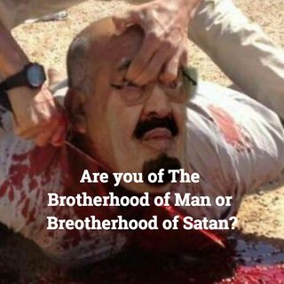 Brotherhood of Man or of Satan