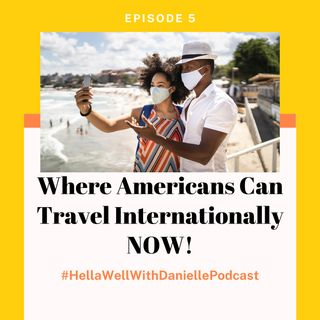 Ep. 5: Where Americans Can Travel Internationally Now