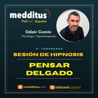 #51 Hipnosis para Pensar Delgado y Adelgazar | Odair Comin