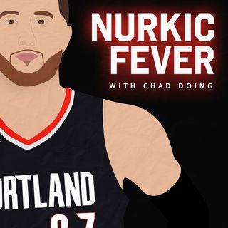 Nurkic Fever - Episode 9