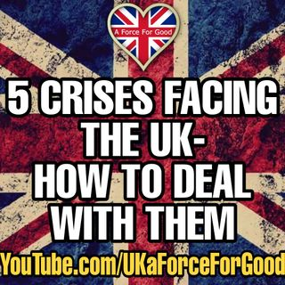 5 Crises Facing the UK: How to Deal with Them