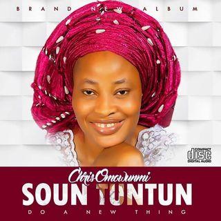 SOUN TUNTUN ( DO A NEW THING ) by WUNMI OMONIYI