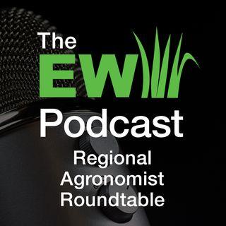 EW Podcast - Regional Agronomist Roundtable