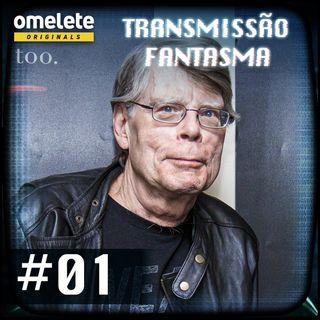 Transmissão Fantasma #01 - Stephen King: Por onde começar?