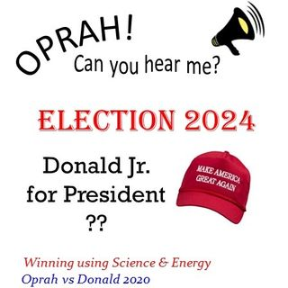 Oprah - Can You Hear Me - 22 - Election 2024 - Donald Jr for President??