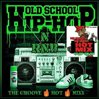 THE GROOVE HOT MIXX PODCAST RADIO OLD SKOOL