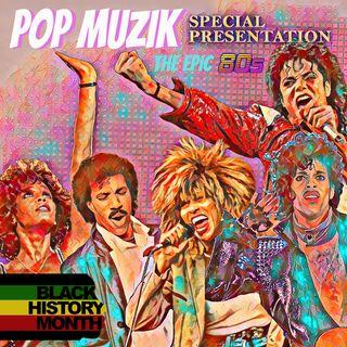 Pop Muzik Special Presentation Black History Month Volume 1