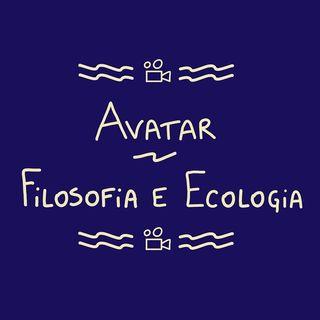 Avatar - Parte 1 (filosofia dell'ecologia)