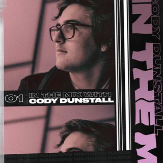 In The Mix With Cody Dunstall - 001