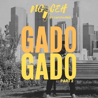 Episode 19 (GADO GADO PART 2)