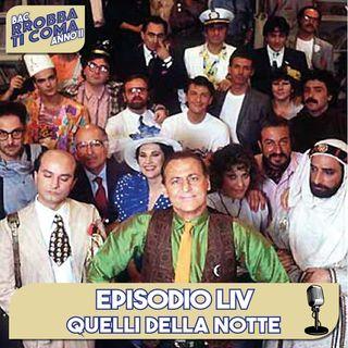 Quelli Della Notte - Episodio 054