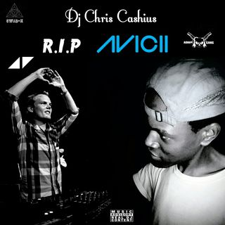 Dj Chris Cashius - R.I.P Avicii ( Dedication Mix 1989 - 2018 )