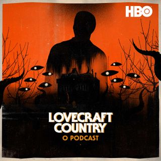 Lovecraft Country: O Podcast