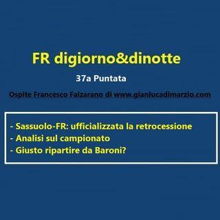 37a Puntata Sassuolo-FR e punto sulla stagione e mister Baroni