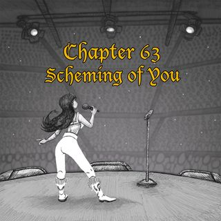 Chapter 63: Scheming of You