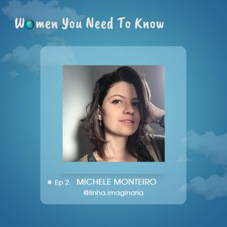 Ep2 . Michele Monteiro