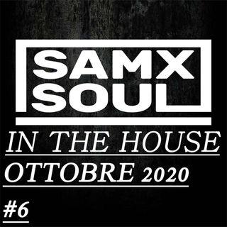 SAMXSOUL - In the house #6  OTTOBRE 2020