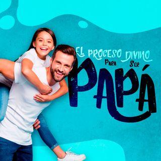 Tema especial Día del Padre: El proceso divino para ser papá | Rolando Cárdenas