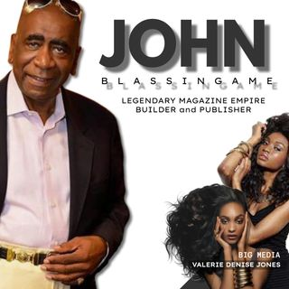 intimate moments with LEGENDARY MAGAZINE PUBLISHER, JOHN BLASSINGAME (GUEST: CEO (BULLY MAGAZINE), KIM GRIFFIN)