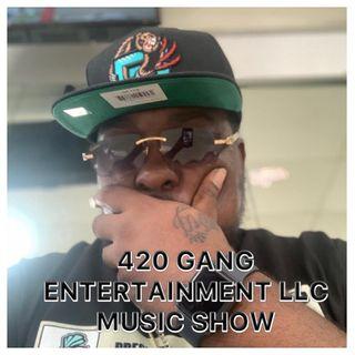 420 GANG ENTERTAINMENT LLC
