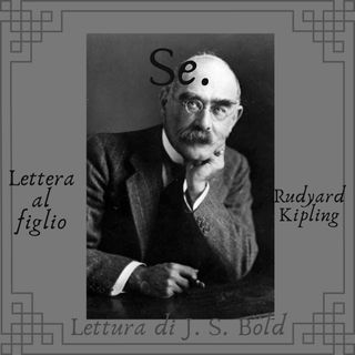 Se - Rudyard Kipling. Lettera al figlio.