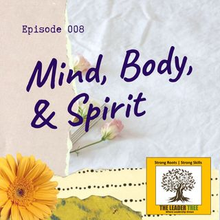 episode-008-Mind-Body-Spirit-the-leader-tree