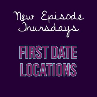 Episode 18 - First Date Locations