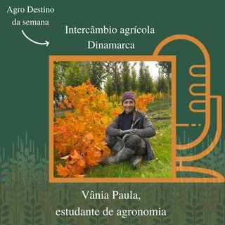 #10 Vânia Paula - Intercâmbio agrícola, Dinamarca