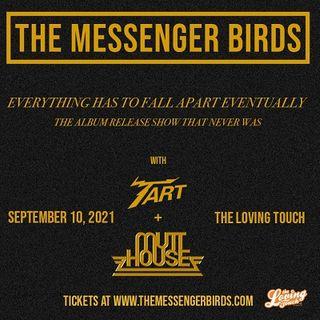 Mutt House - Tart - The Messenger Birds @ The Loving Touch
