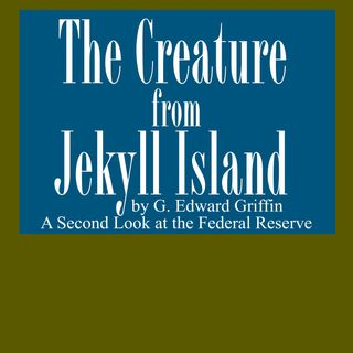 The Creature from Jekyll Island [27 Mins]