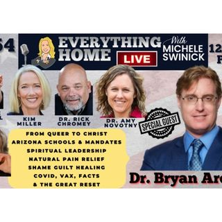254: DR BRYAN ARDIS, Covid, Great Reset, Queers, CRT, Faith, Pain Relief, Shame