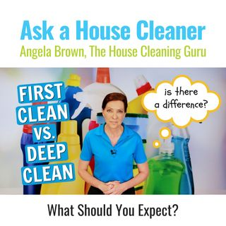 First Clean vs. Deep Clean - What to Expect From the First Cleaning