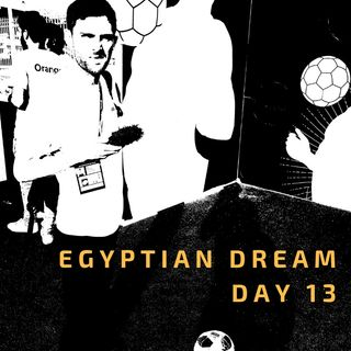 03 Jul: Egyptian Dream - Day 13- Wrapping up the AFCON groups & Kenya's Eric Johana