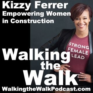 041 Kizzy Ferrer - Empowering Women in Construction
