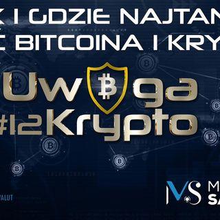 Uwaga Krypto #12 | Jak i gdzie najtaniej kupić Bitcoina i inne kryptowaluty?