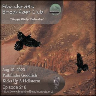 Pathfinder Goodrich Kicks Up A Hellstorm - Blackbird9 Podcast