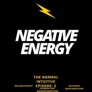 Ep: 2 Negative Energy