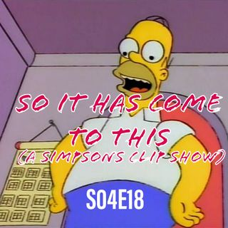 42) S04E18 (So It Has Come To This - A Simpsons Clip Show)