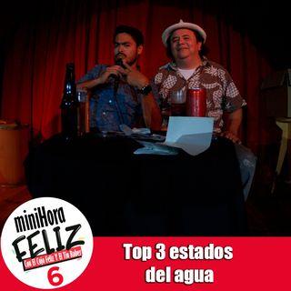 Mini Hora Feliz 6: Top 3 estados del agua en vivo desde Querétaro