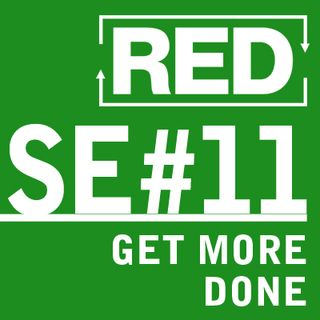 RED SE011:  Work From Home? How To Actually Get Work Done...