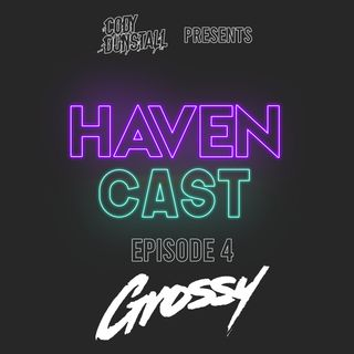 Episode #004 - Featuring Grossy