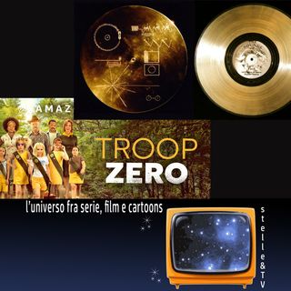 #59 Stelle&TV: Il Voyager Golden Record & Troop Zero