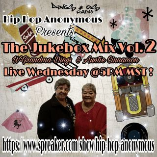 The Jukebox Mix Vol.2 Hosted By Grandma Dings & Auntie Cinnamon (6-20-18)