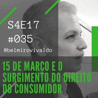 #035   S4E017   15 de Março e o Surgimento do Direito do Consumidor
