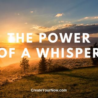 1716 The Power of a Whisper